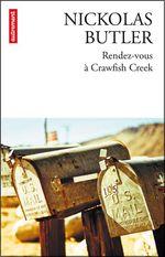 Vente Livre Numérique : Rendez-vous à Crawfish Creek  - Nickolas Butler