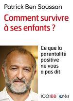 Vente EBooks : Comment survivre à ses enfants ? - 1001BB n°165  - Patrick Ben Soussan