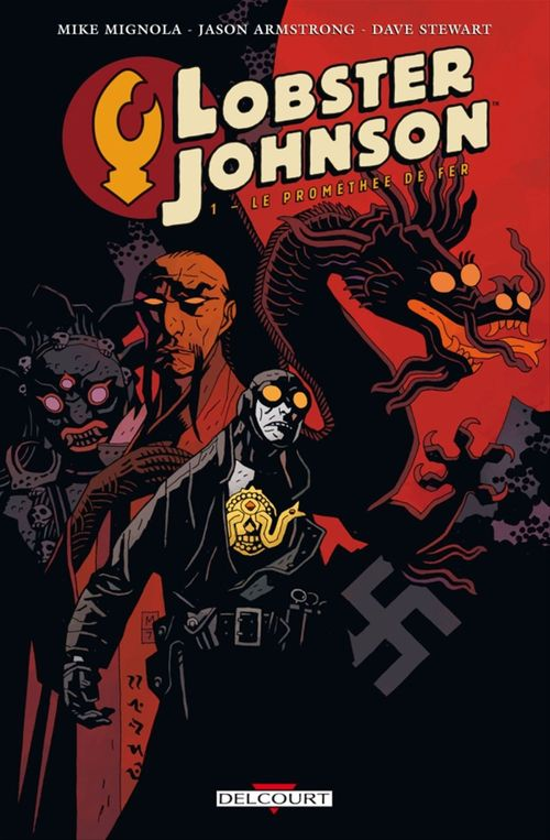 Lobster Johnson T01  - Mike Mignola  - Jason Armstrong  - Dave Stewart