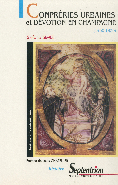 Confréries urbaines et dévotion en Champagne  - Stefano Simiz