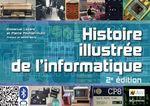 Vente Livre Numérique : Histoire illustrée de l'informatique  - Emmanuel Lazard - Pierre Mounier-Kuhn