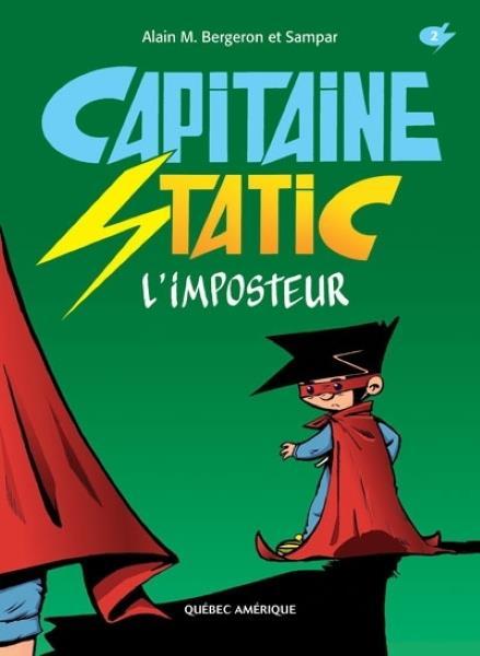 Capitaine Static T.2 ; l'imposteur