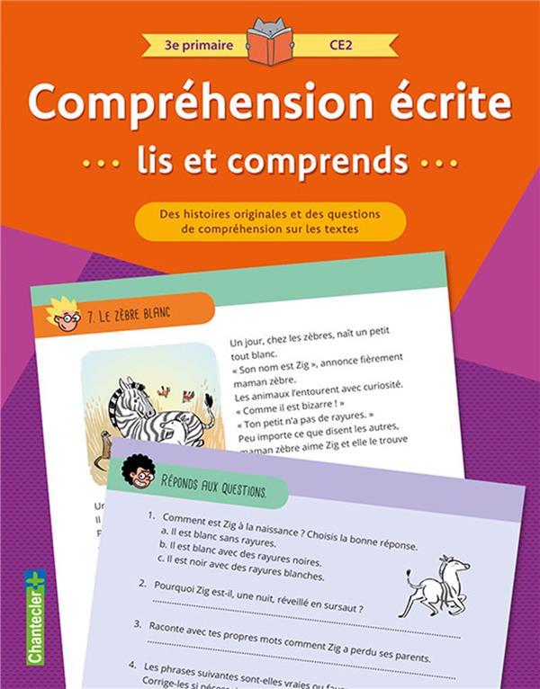 Compréhension écrite ; lis et comprends ; 3e primaire, CE2