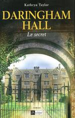 Daringham Hall T.2 ; le secret  - Kathryn Taylor - Kathrine Kressmann Taylor