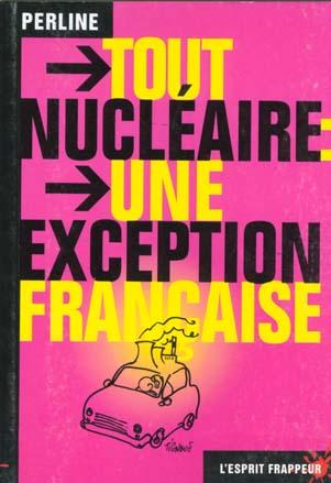 Tout nucleaire : une exception française