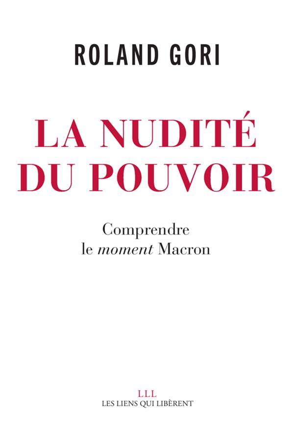 La nudité du pouvoir ; comprendre le moment Macron