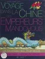 Voyage dans la Chine des empereurs mandchous  - Jean-Paul Albert