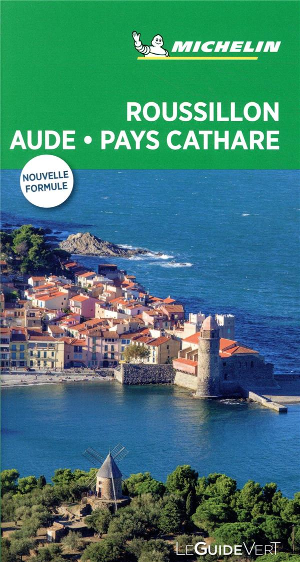 Le guide vert ; Roussillon ; Aude ; pays cathare