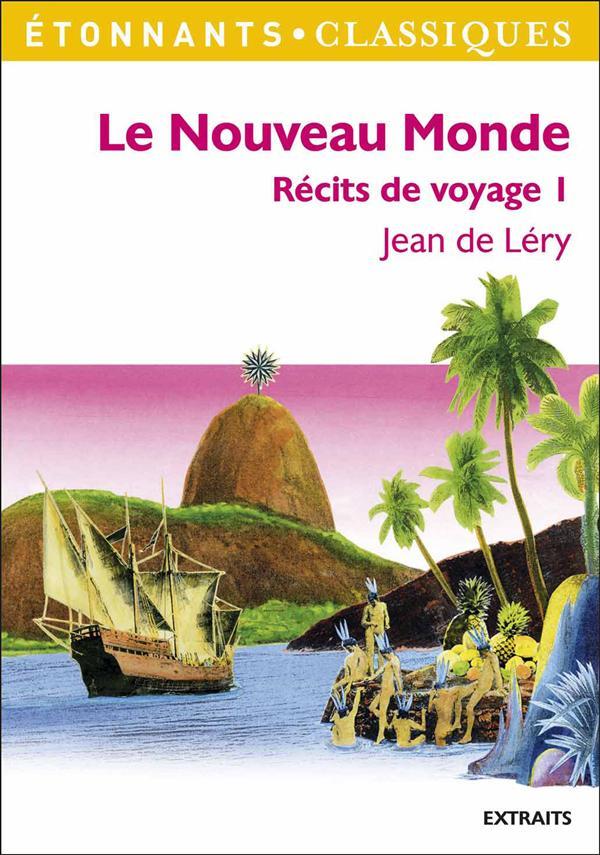 Le Nouveau Monde ; Recits De Voyage T.1