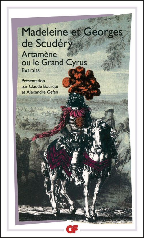 Artamène ou le Grand Cyrus ; extraits  - Madeleine De Scudery  - Georges De Scudery