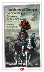 Artamène ou le Grand Cyrus ; extraits  - Georges De Scudery - Madeleine De Scudery