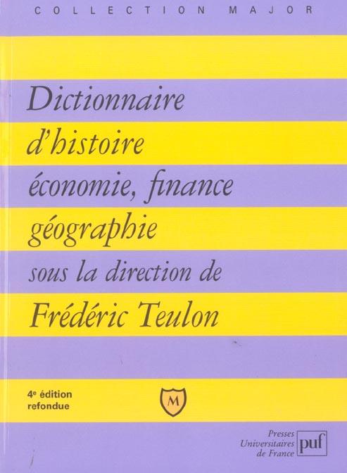 DICTIONNAIRE D'HISTOIRE, ECONOMIE, FINANCE, GEOGRAPHIE (4EME EDITION (4E EDITION)