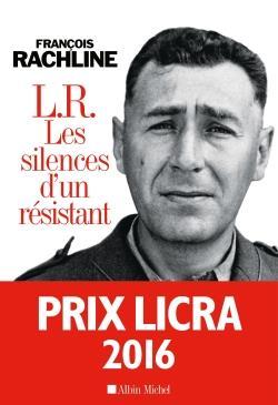 Rachline François - L.R.LES SILENCES D'UN RESISTANT