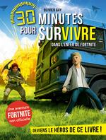 Vente Livre Numérique : 30 minutes pour survivre T.6 ; dans l'enfer de Fortnite  - Olivier GAY