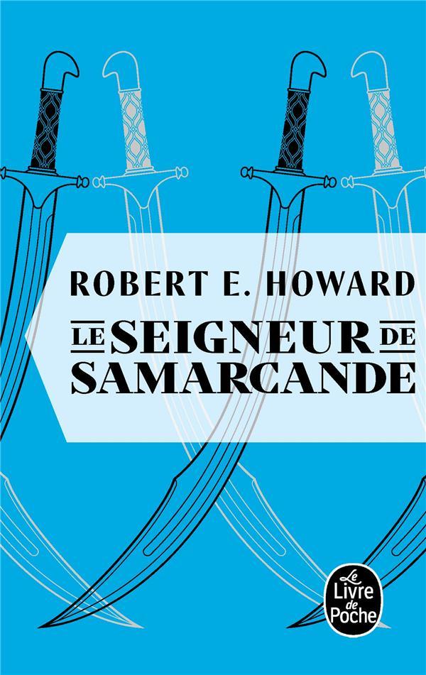 LE SEIGNEUR DE SAMARCANDE HOWARD, ROBERT E.