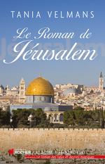 Le roman de Jérusalem  - Tania Velmans