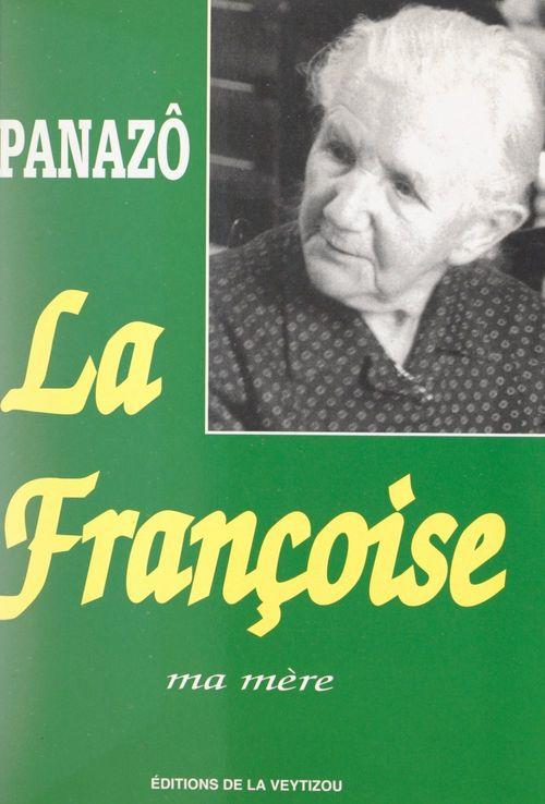 La Françoise, ma mère