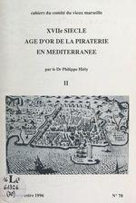 XVIIe siècle, âge d'or de la piraterie en Méditerranée (2)