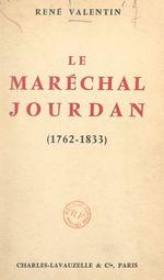 Le maréchal Jourdan (1762-1833)