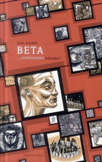 Couverture de Beta... Civilisations Volume 1 - Premiere Partie