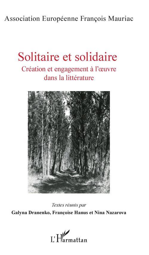 Solitaire et solidaire ; création et engagement à l'oeuvre dans la littérature