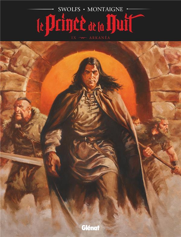 Le prince de la nuit T.9 ; Arkanea