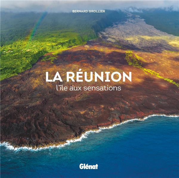 La Réunion ; l'île aux sensations