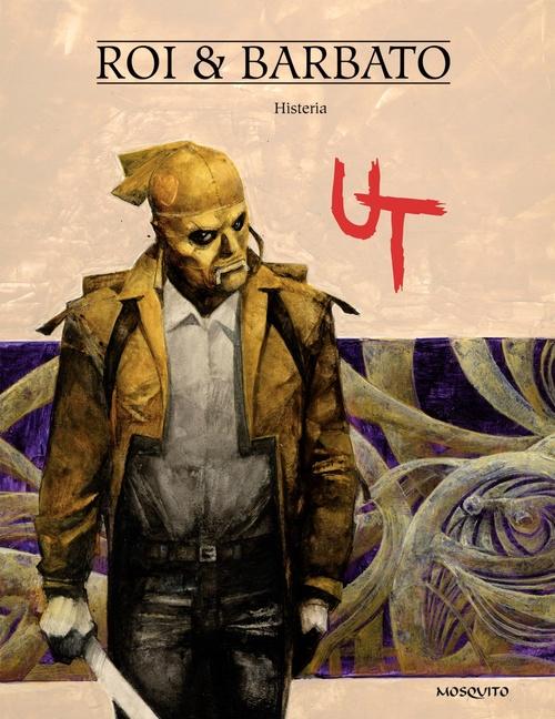 UT - Tome 3 - Histeria  - Paola Barbato  - Paolo Barbato  - Corrado Roi