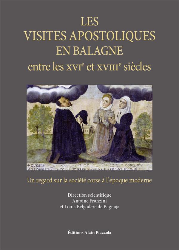 LES VISITES APOSTOLIQUES EN BALAGNE ENTRE LE XVIE ET LE XVIIIE SIECLES