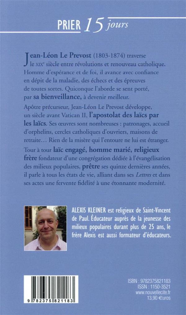 Prier 15 jours avec... T.223 ; Jean Léon le Prévost ; fondateur des Religieux de Saint-Vincent-de-Paul