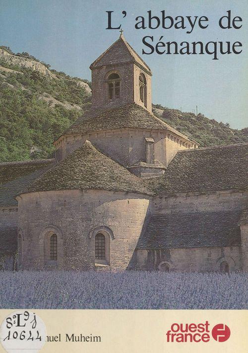L'Abbaye de Sénanque  - Collectif  - Emanuel Munheim