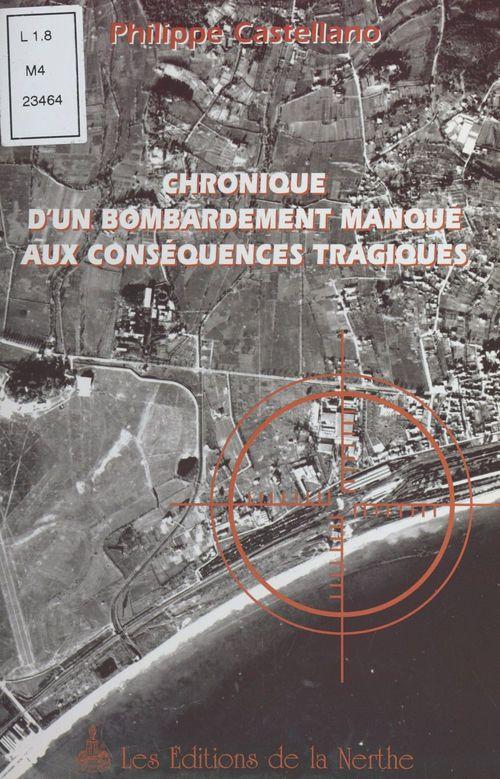 Chronique d'un bombardement manqué aux conséquences tragiques