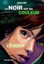 Vente Livre Numérique : Le noir est ma couleur - L'évasion  - Olivier GAY