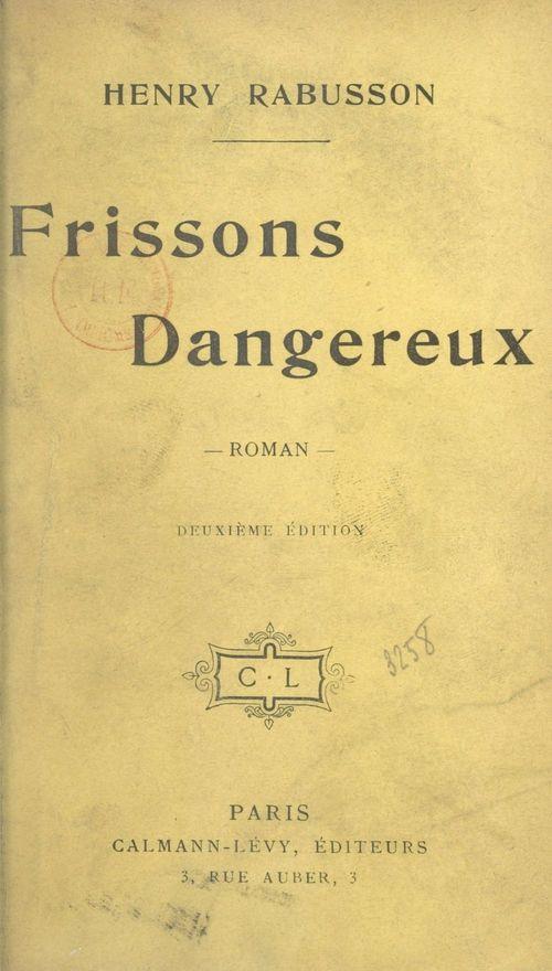 Frissons dangereux  - Henry Rabusson