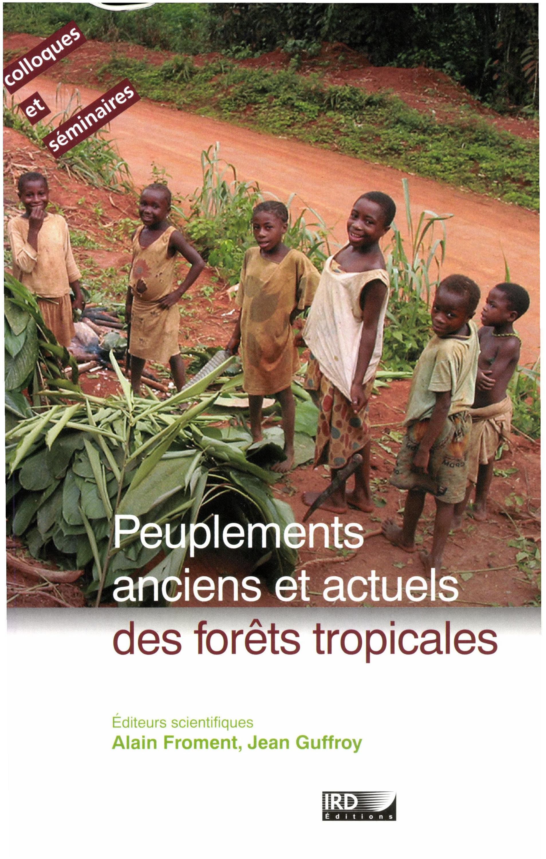 Peuplements anciens et actuels des forets tropicales