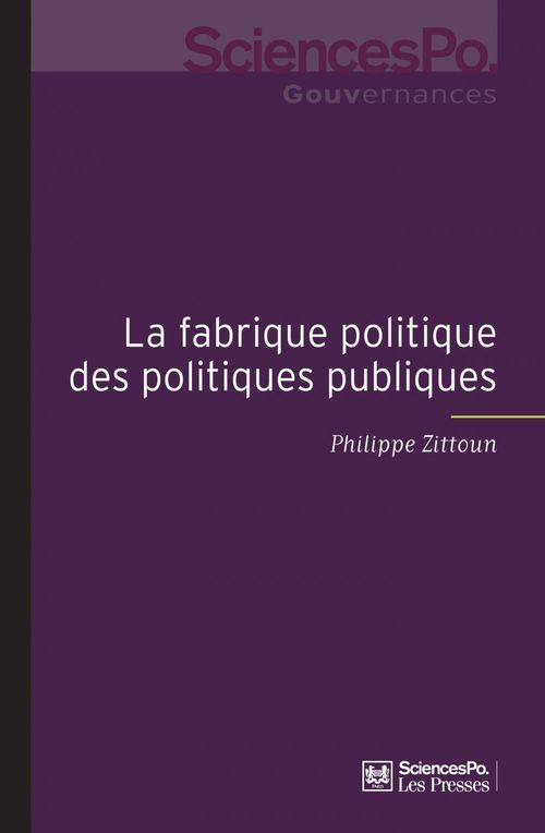 La fabrique des politiques publiques ; pour une approche pragmatique de l'action publique