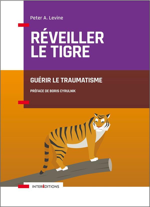 Réveiller le tigre ; guérir le traumatisme