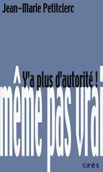 Vente EBooks : Y a plus d'autorité !  - Jean-Marie PETITCLERC - Petitclerc Jean-Mari