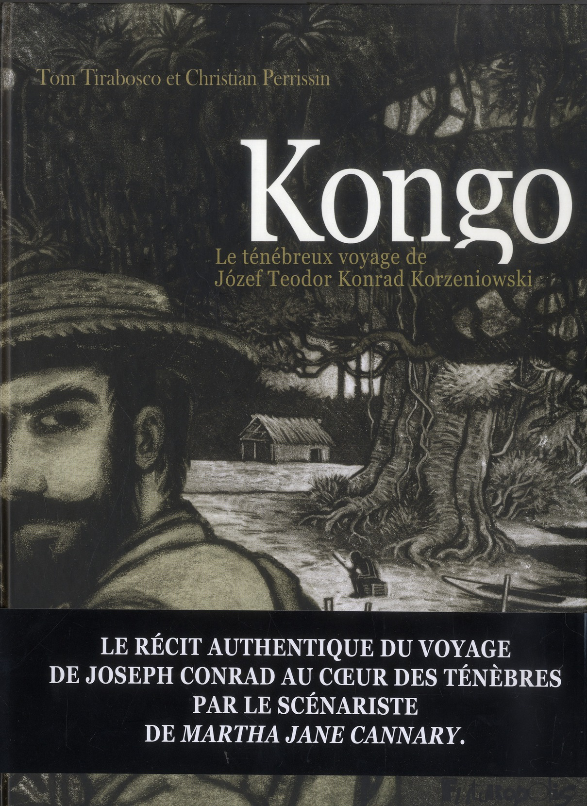 Kongo : Le Tenebreux Voyage De Jozef Teodor Konrad Korzeniowski