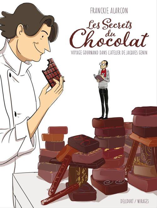 Les Secrets du chocolat  - Franckie Alarcon