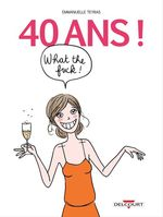 Vente EBooks : 40 ans ! What the Fuck !  - Emmanuelle Teyras