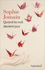 Vente Livre Numérique : Quand la nuit devient jour  - Sophie Jomain
