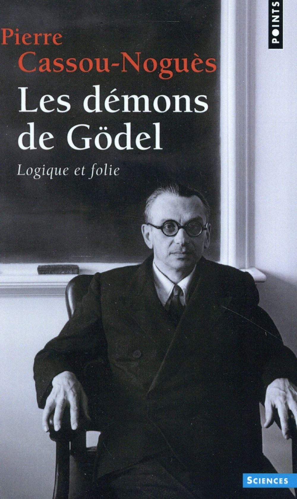 Les démons de Gödel ; logique et folie