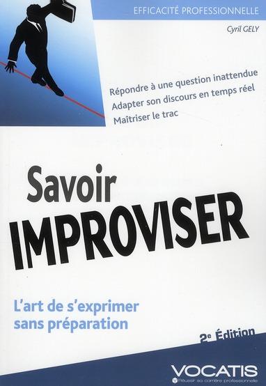 Savoir improviser ; l'art de s'exprimer sans préparation (2e édition)