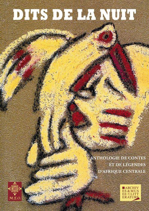 Dits de la nuit ; anthologie de contes et légendes d'Afrique centrale