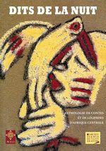 Dits de la nuit  - Antoine Tshitungu-Kongolo - Collectif - Véronique Jago-Antoine
