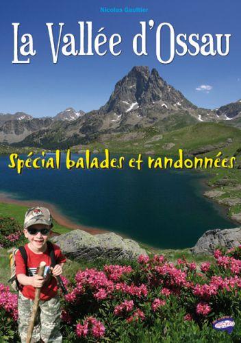 La vallée d'Ossau ; spécial balades et randonnées
