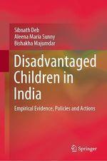 Disadvantaged Children in India  - Sibnath Deb - Aleena Maria Sunny - Bishakha Majumdar