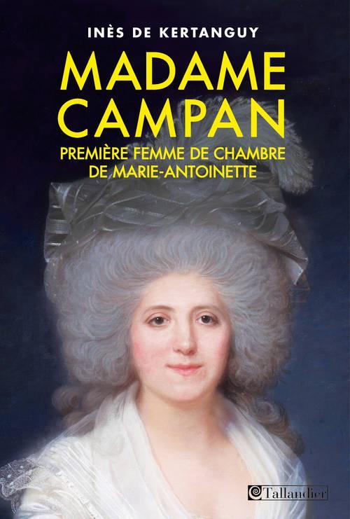 Madame Campan, première femme de chambre de Marie-Antoinette