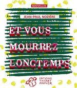 Vente Livre Numérique : Et vous mourrez longtemps  - Jean-Paul Nozière